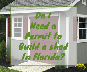 Do I need a permit to build a shed in Florida?